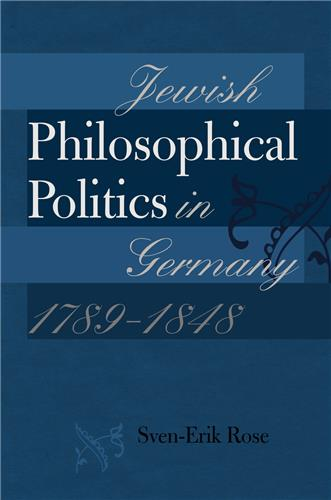 Book cover for Jewish Philosophical Politics in Germany, 1789–1848