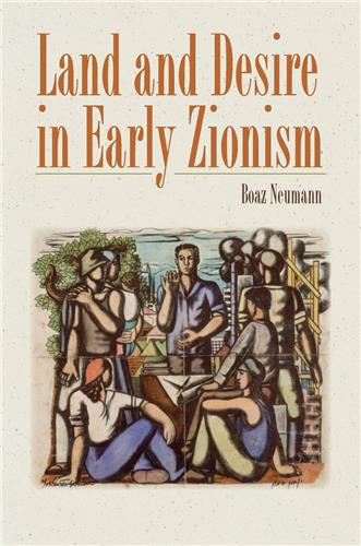 Book cover for Land and Desire in Early Zionism