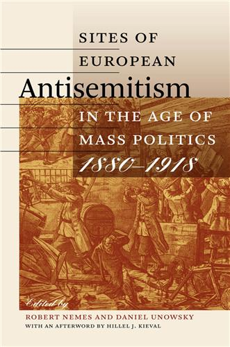 Book cover image for Sites of European Antisemitism in the Age of Mass Politics, 1880–1918
