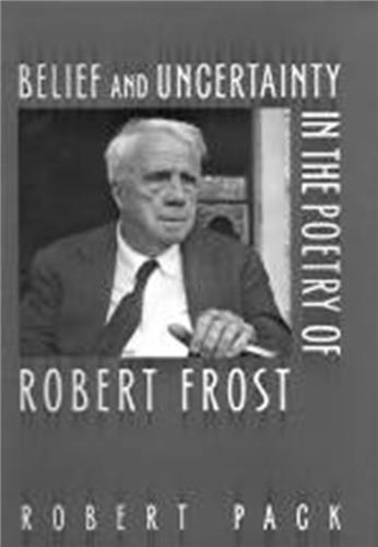 Book cover for Belief and Uncertainty in the Poetry of Robert Frost