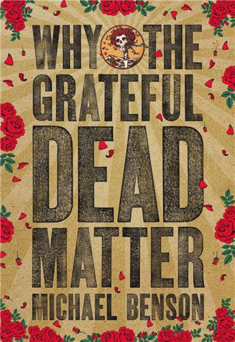 Book cover for Why the Grateful Dead Matter