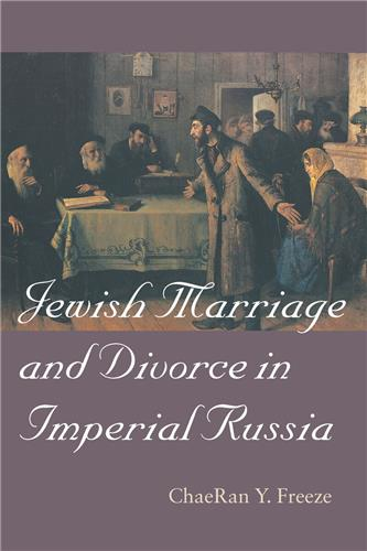 Book cover for Jewish Marriage and Divorce in Imperial Russia